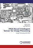 img - for FPGA Based Intellegent Sensor for Image Processing: Image Processing with FPGA book / textbook / text book