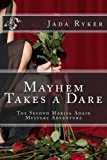 Mayhem Takes a Dare: The Second Marisa Adair Mystery Adventure (Marisa Adair Mysteries Book 2)