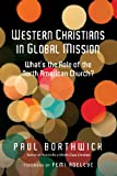 img - for Western Christians in Global Mission: What's the Role of the North American Church? book / textbook / text book