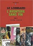 echange, troc Patrick Gaumer - Le Lombard : L'aventure sans fin Tome 3, 1996-2006