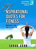 51VU7vErFLL. SL160 Inspirational Quotes for Fitness: Motivation & Tips for Exercise (Inspired Wellness Series) Reviews