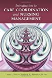img - for Introduction to Care Coordination and Nursing Management [Paperback] [2010] 1 Ed. Laura J. Fero, Charlotte Herrick, Jie Hu book / textbook / text book