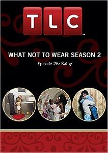 What Not To Wear Season 2 - Episode 26: Kathy