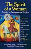 The Spirit of a Woman: Stories to Empower and Inspire (2011 Silver Nautilus Award winner)