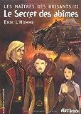 echange, troc Erik L'Homme - Les maîtres des brisants, Tome 2 : Le Secret des abîmes