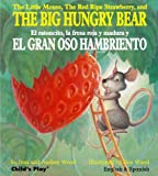 img - for The Little Mouse, the Red Ripe Strawberry, and the Big Hungry Bear/El Ratoncito, La Fresca Roja Y Madura Y El Gran Oso Hambriento (Child's Play Library) book / textbook / text book