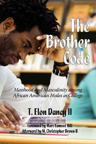 The Brother Code: Manhood and Masculinity among African American Males in College (Contemporary Perspectives in Race and Ethnic Relations)