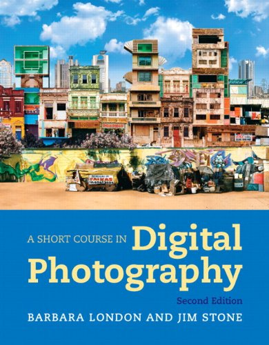 A Short Course in Photography: Digital Plus NEW MyArtsLab...