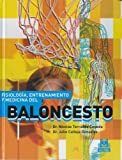 img - for FISIOLOGIA, ENTRENAMIENTO Y MEDICINA DEL BALONCESTO (Cartone y bicolor) (Basketball) (Spanish Edition) book / textbook / text book