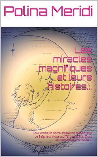 les-miracles-magnifiques-et-leurs-histoires-pour-embellir-notre-existence-temporaire-le-seigneur-nou