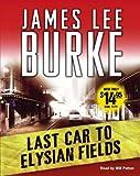 Last Car to Elysian Fields: A Novel (Dave Robicheaux Mysteries)