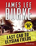 James Lee Burke Last Car to Elysian Fields (Dave Robicheaux Mysteries)