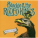 Kings Of Loveby Blackie & the Rodeo Kings