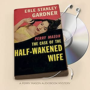 The Case of the Half-Wakened Wife Audiobook