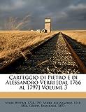 img - for Carteggio di Pietro e di Alessandro Verri [dal 1766 al 1797] Volume 3 (Italian Edition) book / textbook / text book