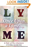 Once Upon a Lyme: A Tale of Two Journeys