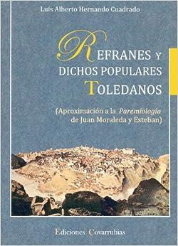 REFRANES Y DICHOS POPULARES TOLEDANOS: APROXIMACION A LA