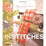 Amy Butler's In Stitches: 25 Simple and Stylish Sewing Projectsby Amy Butler