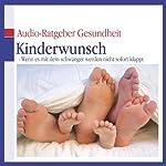 Kinderwunsch. Wenn es mit dem schwanger werden nicht sofort klappt (Audio-Ratgeber Gesundheit) | Gabriele Grünebaum