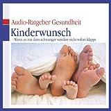 img - for Kinderwunsch. Wenn es mit dem schwanger werden nicht sofort klappt (Audio-Ratgeber Gesundheit) book / textbook / text book