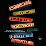Midnight at the Bright Ideas Bookstore: A Novel | Matthew Sullivan