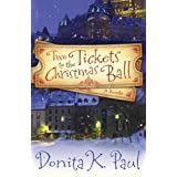 Two Tickets to the Christmas Ball: A Novella (Hardcover) By Donita K. Paul          Buy new: $11.55 111 used and new from $0.01     Customer Rating: