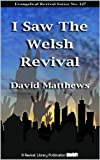 I Saw The Welsh Revival (Evangelical Revivals)