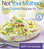Not Your Mothers Slow Cooker Recipes for Two (NYM Series)