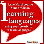 Learning Languages made easy: Using your creativity to learn languages | Anne Northbourne,Simon Wilson