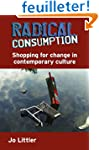 Radical Consumption: Shopping for cha...