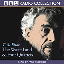 The Waste Land & Four Quartets  by T.S. Eliot Narrated by Paul Scofield