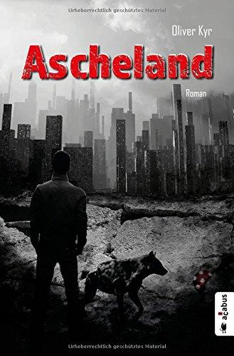 Ascheland: Roman das Buch von Oliver Kyr - Preise vergleichen & online bestellen