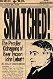 img - for Snatched!: The Peculiar Kidnapping of Beer Tycoon John Labatt book / textbook / text book