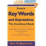 French Key Words and Expressions: The Combined Book by Saul H. Rosenthal