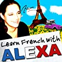 French for Beginners: Part 3: Lessons 22 to 30 (       UNABRIDGED) by Alexa Polidoro Narrated by Alexa Polidoro