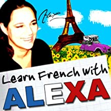 French for Beginners: Lesson 5 Audiobook by Alexa Polidoro Narrated by Alexa Polidoro