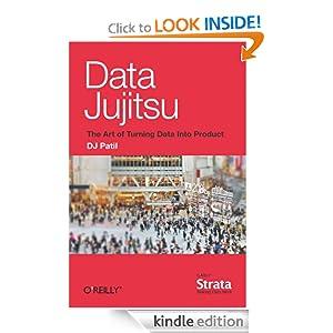 Data Jujitsu: The Art of Turning Data into Product DJ Patil