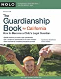 img - for The Guardianship Book for California: How to Become a Child's Legal Guardian book / textbook / text book