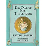 The Tale of Mrs. Tittlemouseby Beatrix Potter