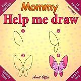 Mommy, Help Me Draw Animals