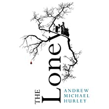 The Loney (       UNABRIDGED) by Andrew Michael Hurley Narrated by Richard Burnip