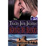 Bound by Blood (Cauld Ane Series Book 1) ~ Tracey Jane Jackson