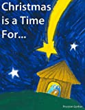 Christmas is a Time For... (A Childrens Bedtime Story)