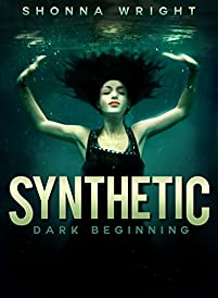 Synthetic: Dark Beginning by Shonna Wright ebook deal