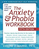 img - for The Anxiety and Phobia Workbook by Bourne PhD, Edmund J. (5th (fifth) Edition) [Paperback(2011)] book / textbook / text book