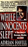 While Innocents Slept: A Story of Revenge, Murder, and SIDS (0312975171) by Havill, Adrian