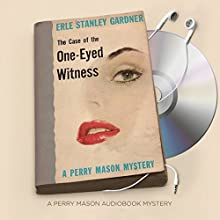The Case of the One-Eyed Witness: Perry Mason Series, Book 36 | Livre audio Auteur(s) : Erle Stanley Gardner Narrateur(s) : Alexander Cendese