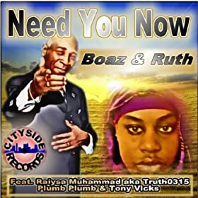 BOAZ & RUTH - Need You Now (feat. Raiysa Muhammad,Tony Vicks)