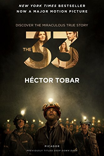 The 33: Deep Down Dark: The Untold Stories of 33 Men Buried in a Chilean Mine, and the Miracle That Set Them Free
