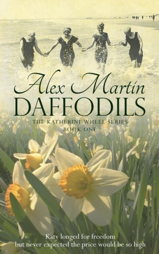 Daffodils: Katy always longed for freedom, but never expected the price would be so high